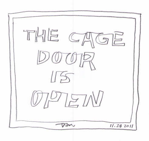 The Cage Door Is Open