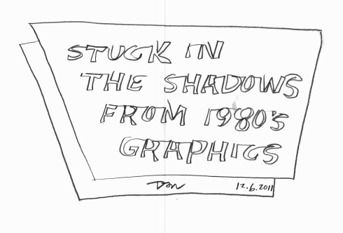 Hand drawn letters that read Stuck In The Shadows From 1980's Graphics