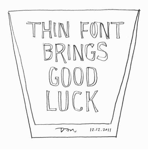 "Handwritten words that say ""Thin Font Brings Good Luck"""