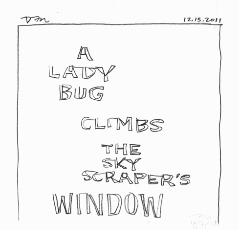 Handwritten words that say Lady Bug Climbs Sky Scraper's Window