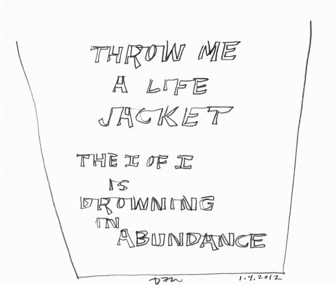 Handwritten words that say Throw Me A Life Jacket The I of I is Drowning in Abundance