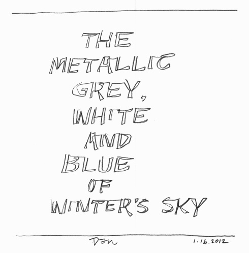Handwritten words that say The Metallic Grey, White and Blue of Winter's Sky