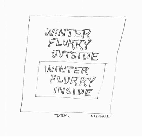 Handwritten words that say Winter Flurry Outside, Winter Flurry Inside