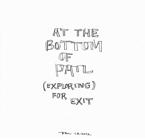 Handwritten words that say At The Bottom Of Pail Exploring For Exit