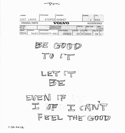 Handwritten words that say Be Good To It, Let It Be, Even If I of I Can't Feel The Good