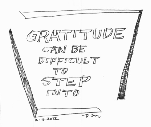 Handwritten words that say Gratitude Can Be Difficult To Step Into