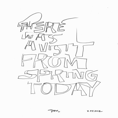 Handwritten Words that say There Was A Visit From Spring Today